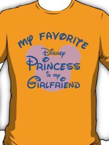 My favorite disney princess is my girlfriend T-Shirt