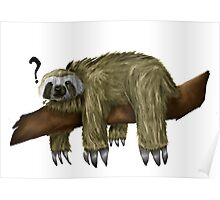 Confused Sloth Poster