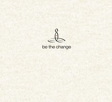 "Meditator with ""Be The Change"" in simple text. Hoodie"