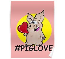 Hashtag Pig Love Poster