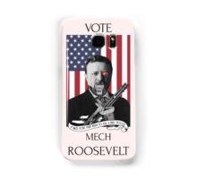 Vote Mech Roosevelt- Teddy Roosevelt for President Samsung Galaxy Case/Skin