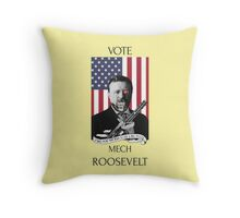 Vote Mech Roosevelt- Teddy Roosevelt for President Throw Pillow
