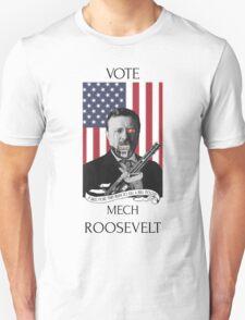 Vote Mech Roosevelt- Teddy Roosevelt for President T-Shirt