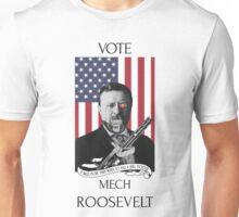 Vote Mech Roosevelt- Teddy Roosevelt for President Unisex T-Shirt