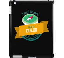 """""""Trust Me, I'm a Tailor"""" Collection #33217 iPad Case/Skin"""