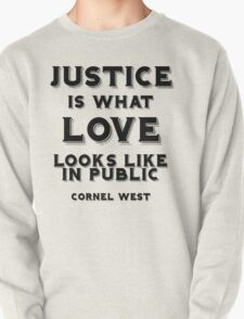 Justice is what love looks like in public T-Shirt