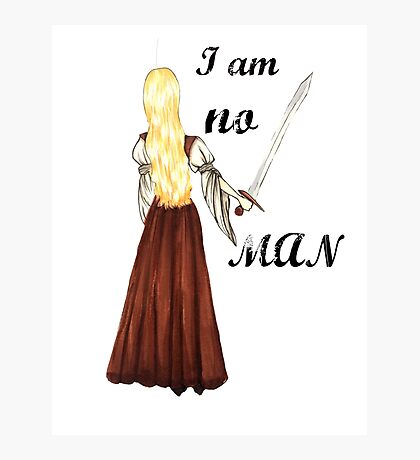 I am no man Photographic Print