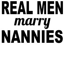 Real Men Marry Nannies by GiftIdea