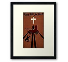 There Will be Blood Framed Print