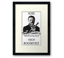 Vote Mech Roosevelt 2- The Presidenting Framed Print