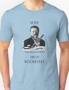 Vote Mech Roosevelt 2- The Presidenting T-Shirt