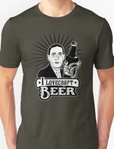 I Lovecraft Beer Unisex T-Shirt