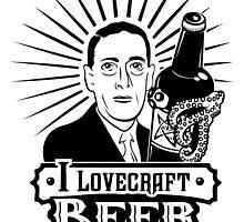 I Lovecraft Beer by corywaydesign
