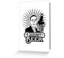 I Lovecraft Beer Greeting Card