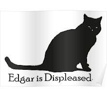 Edgar Is Displeased Poster