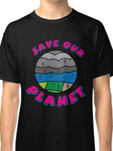 Save our Planet! Classic T-Shirt