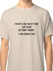 Last Name Classic T-Shirt