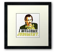 I welcome judgment Framed Print