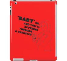 Don't Baby Me iPad Case/Skin