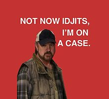 Supernatural - Bobby Singer - Not now Idjits, I'm on a case - Phone case  by meggie1tr