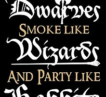 Let us drink like Dwarves,smoke like Wizards and party like Hobbits! by augustinet