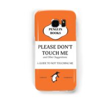 Please Don't Touch Me Samsung Galaxy Case/Skin