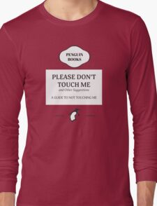 Please Don't Touch Me Long Sleeve T-Shirt