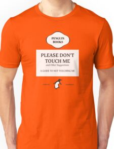 Please Don't Touch Me Unisex T-Shirt
