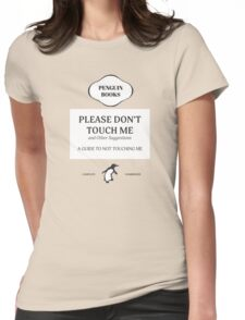 Please Don't Touch Me Womens Fitted T-Shirt