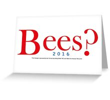 Bees? Presidential Campaign Greeting Card