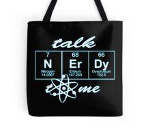 Talk Nerdy to me... Tote Bag