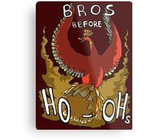 Bros Before Ho-ohs Metal Print