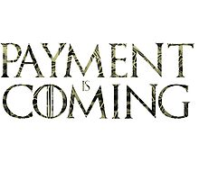 Payment is coming Photographic Print