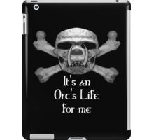It's An Orc's Life For Me iPad Case/Skin