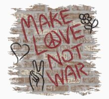 Make Love Not War by Lisann