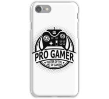 Pro Gamer - Master Of The Art Of Gaming iPhone Case/Skin