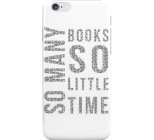 So Many Books,So Little Time #2 iPhone Case/Skin