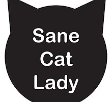 Sane Cat Lady by ValeriesGallery