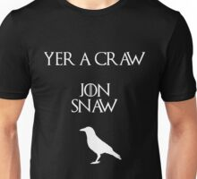 Jon Snow you're a crow Unisex T-Shirt
