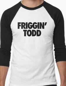 Friggin' Todd Men's Baseball ¾ T-Shirt