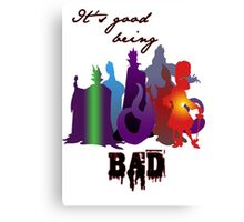 It's good being bad Canvas Print