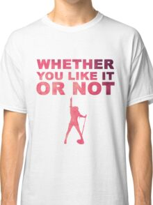 WHETHER YOU LIKE IT OR NOT - HEDWIG Classic T-Shirt