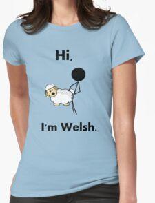 hi i'm welsh Womens Fitted T-Shirt