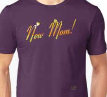 NEW MOM! Unisex T-Shirt