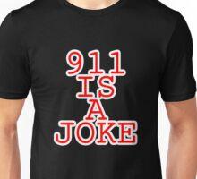 911 is a joke Unisex T-Shirt