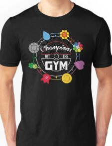 Champions Hit The Gym Unisex T-Shirt