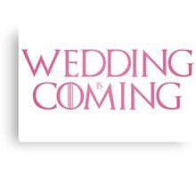 Wedding is coming  Canvas Print