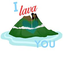 I Lava You by hilarydewitt