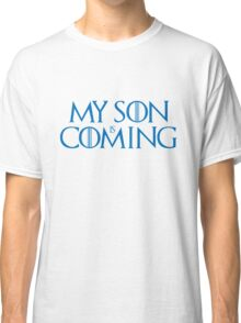 Son is coming Classic T-Shirt