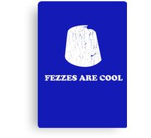 Fezzes are cool - Dr Who Canvas Print